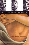 Waist-High in the World: A Life Among the Nondisabled