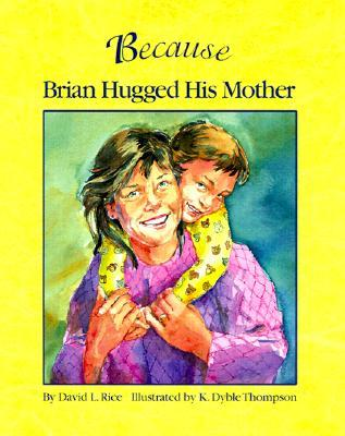 Because Brian Hugged His Mother