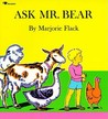 Ask Mr. Bear by Marjorie Flack