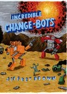 Incredible Change-Bots: More Than Just Machines!