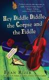 Hey Diddle Diddle, the Corpse and the Fiddle (A Callie Parrish Mystery #2)