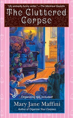 The Cluttered Corpse by Mary Jane Maffini