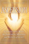 Ascension: Connecting with the Immortal Masters and Beings of Light