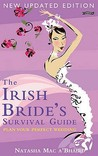 The Irish Bride's Survival Guide: Plan Your Perfect Wedding. Natasha Mac A'Bhird