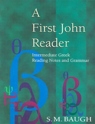 A First John Reader by S.M. Baugh