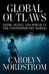 Global Outlaws: Crime, Money, and Power in the Contemporary World