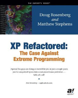 Extreme Programming Refactored: The Case Against XP