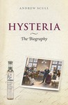 Hysteria: The biography
