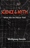 Science and Myth: What We Are Never Told