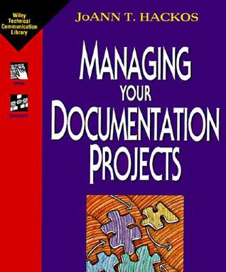 Managing Your Documentation Projects by JoAnn T. Hackos