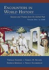 Encounters in World History: Sources and Themes from the Gloencounters in World History: Sources and Themes from the Global Past, Volume One Bal Past, Volume One