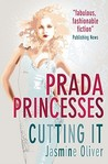 Prada Princesses (Cutting It)