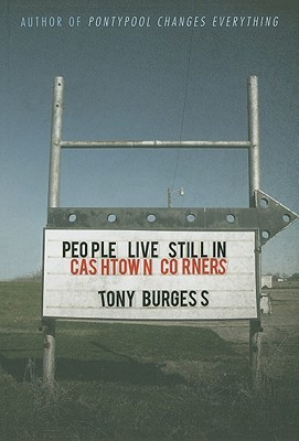 People Live Still in Cashtown Corners by Tony Burgess