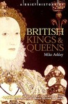 A Brief History of British Kings and Queens: British Royal History from Alfred the Great to the Present