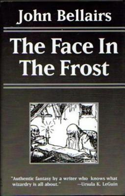 The Face in the Frost by John Bellairs