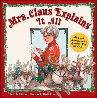 Mrs. Claus Explains It All by Christi Love