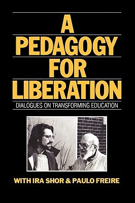 A Pedagogy for Liberation by Ira Shor