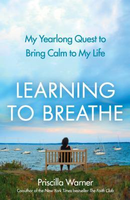 Learning to Breathe by Priscilla Warner