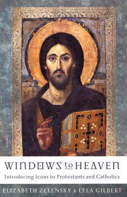 Windows to Heaven: Introducing Icons to Protestants and Catholics