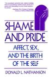 Shame and Pride: Affect, Sex, and the Birth of the Self
