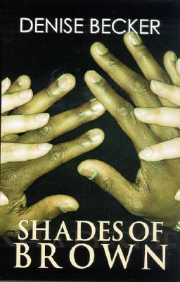 Shades of Brown by Denise Becker