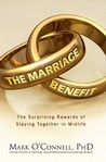 The Marriage Benefit: The Surprising Rewards of Staying Together