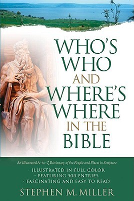 Who's Who And Where's Where in The Bible by Stephen M. Miller