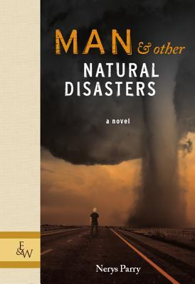 Man & Other Natural Disasters by Nerys Parry