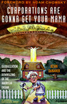 Corporations Are Gonna Get Your Mama: Globalization and the Downsizing of the American Dream