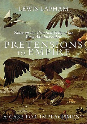 Pretensions to Empire by Lewis H. Lapham