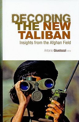 Decoding the New Taliban: Insights from the Afghan Field
