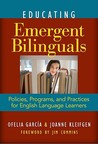 Educating Emergent Bilinguals: Policies, Programs, and Practices for English Language Learners