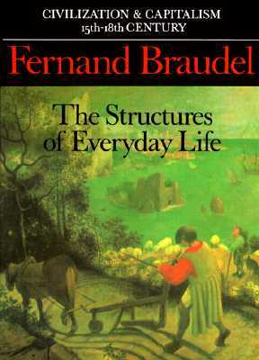Civilization and capitalism 15th-18th century, Vol. 1 by Fernand Braudel