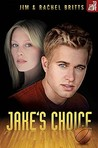 Jake's Choice (To Save a Life, #2)