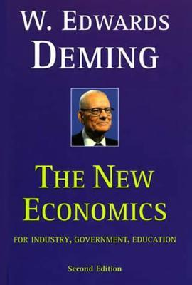 The New Economics for Industry, Government, Education by W. Edwards Deming