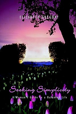 Seeking Simplicity: A Woman's Guide to a Balanced Life