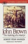 John Brown: The Making of a Martyr