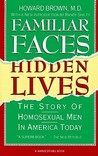 Familiar Faces Hidden Lives: The Story Of Homosexual Men In America Today