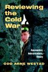 Reviewing the Cold War: Approaches, Interpretations, Theory