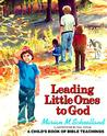 Leading Little Ones to God by Marian M. Schoolland