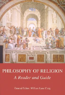 Philosophy of Religion: A Reader and Guide