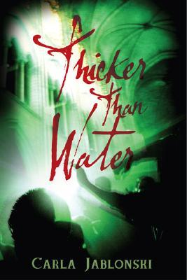 Thicker Than Water by Carla Jablonski