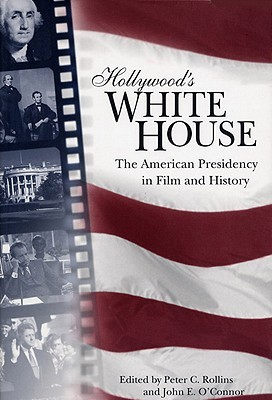 Hollywood's White House by Peter C. Rollins