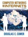 Computer Networks and Internets [With CDROM and Companion Website Access Code Card]