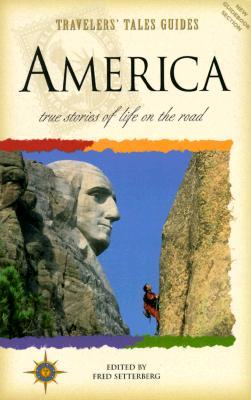 Travelers' Tales America: True Stories of Life on the Road