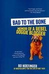 Bad to the Bone: Memoir of a Rebel Doggie Blogger