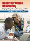 Build Your Online Community: Blogging, Message Boards, Newsgroups, and More