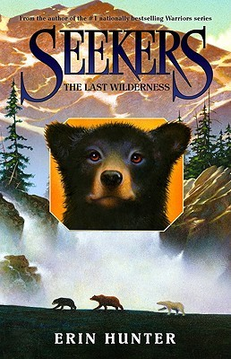 The Last Wilderness by Erin Hunter