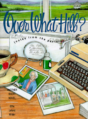 Over What Hill? by Effie Leland Wilder