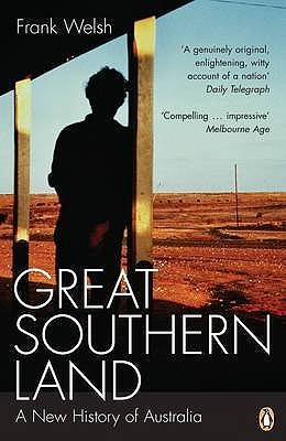 Great Southern Land: A New History of Australia